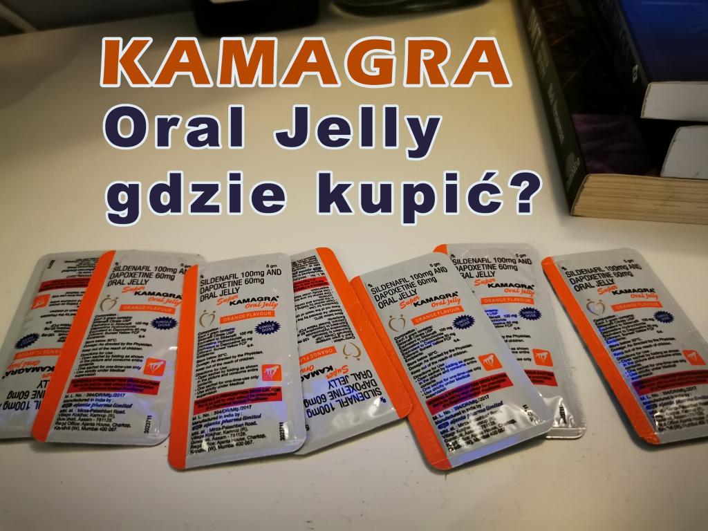 Kamagra Oral Jelly gdzie kupić